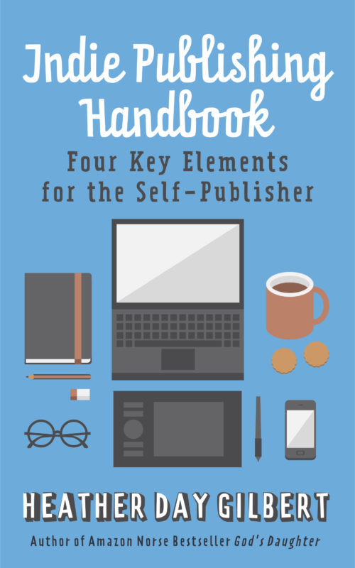 Indie Publishing Handbook: Four Key Elements for the Self-Publisher